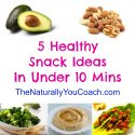 5 Healthy Snack In Under 10mins