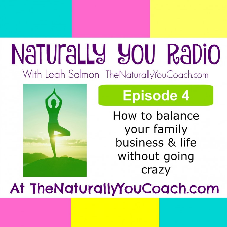 How to balance your family, life & business without going crazy NYR#4