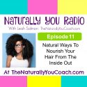 Natural Ways To Nourish Your Hair From The Inside Out NYR#11