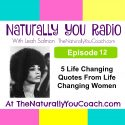 5 Life Changing Quotes From Life Changing Women NYR#12