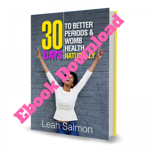 EBOOK – 30 Days To Better Periods & Womb Health Naturally