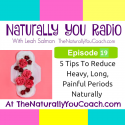 5 Tips To Reduce Heavy, Long, Painful Periods Naturally #NYR19