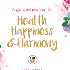 Health Happiness & Harmony – A guided journal for holistic women's health